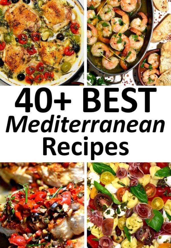 The 40+ best Mediterranean recipes.