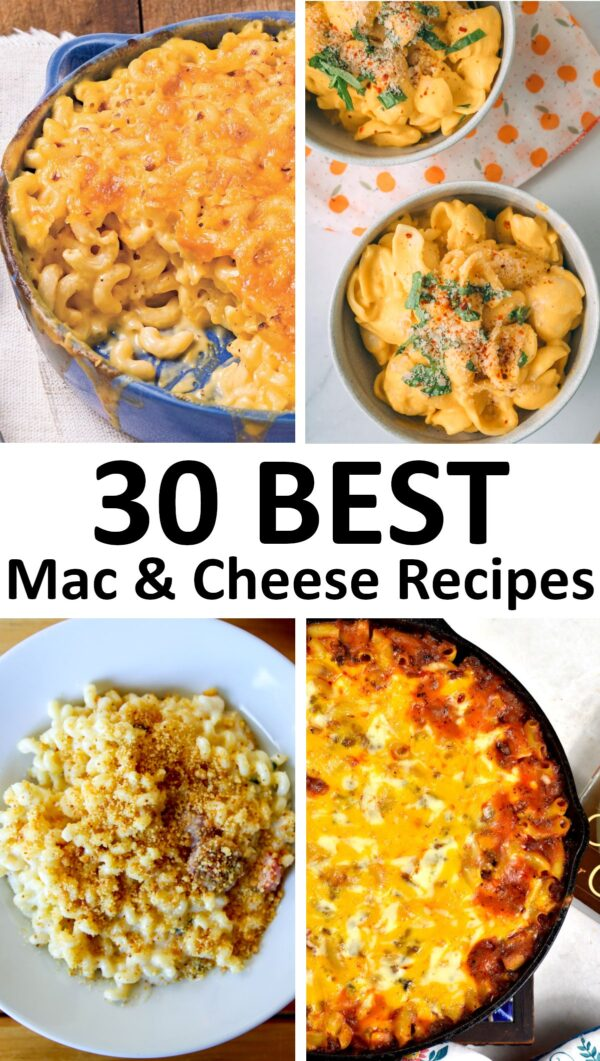 The 30 BEST Mac and Cheese Recipes.