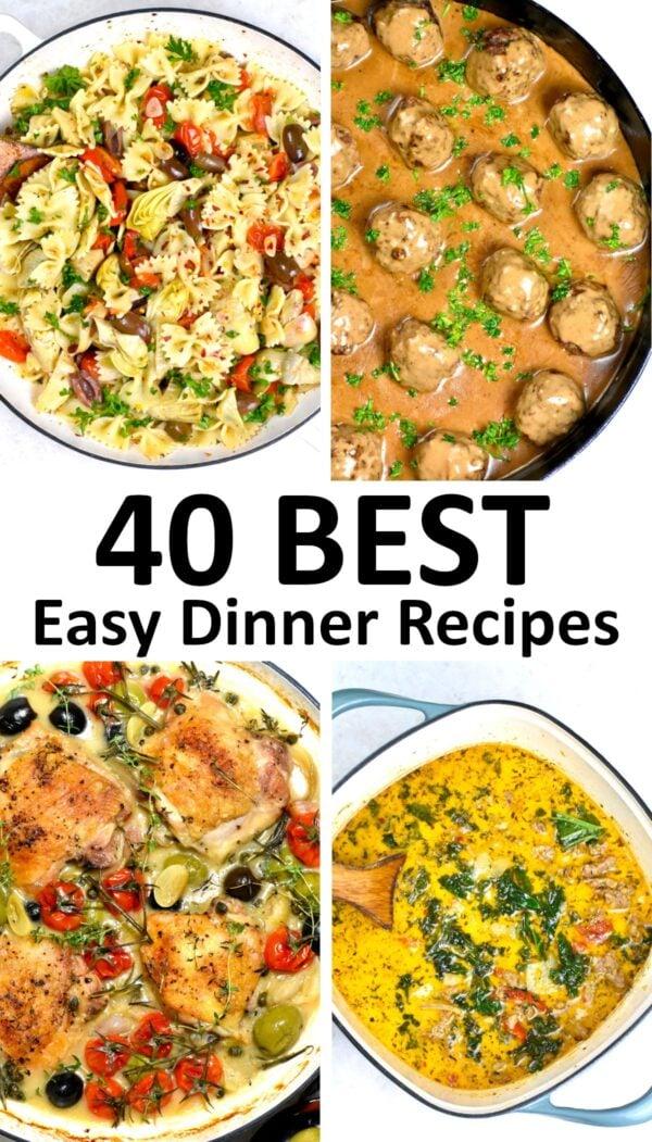 The 40 BEST Easy Dinner Recipes.